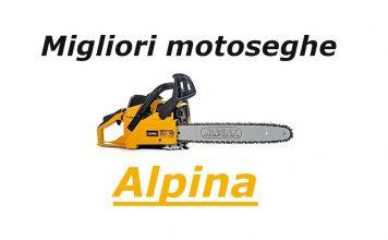 migliori motoseghe alpina